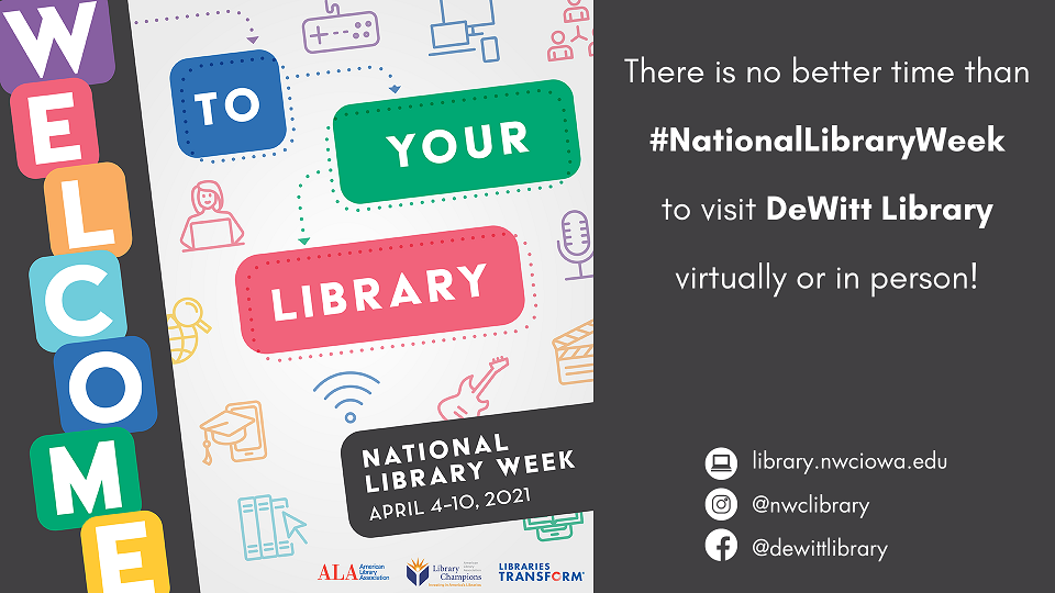 There is no better time than National Library Week to visit DeWitt Library virtually or in person!